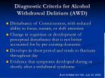 diagnostic criteria for alcohol withdrawal delirium awd