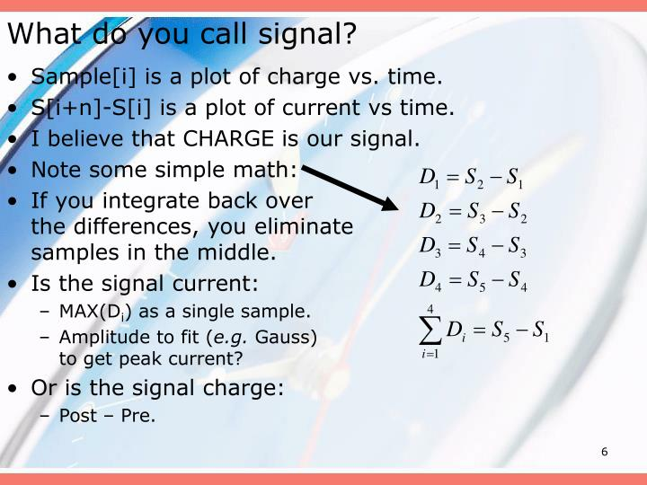 What do you call signal?