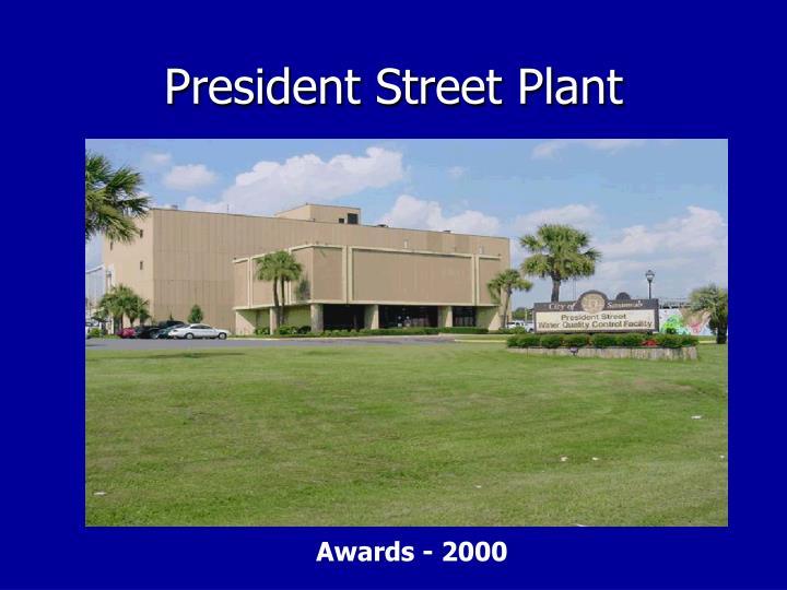 President Street Plant