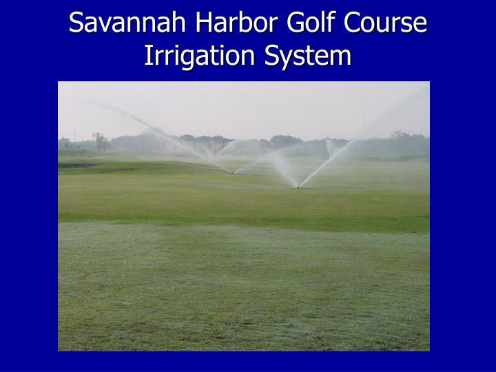 Savannah Harbor Golf Course Irrigation System