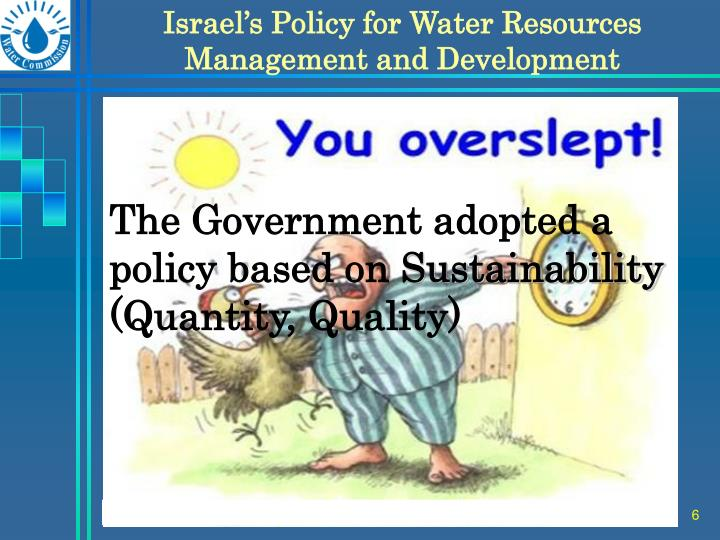 Israel's Policy for Water Resources Management and Development