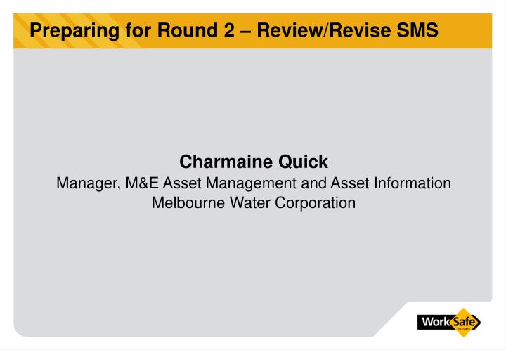Preparing for Round 2 – Review/Revise SMS