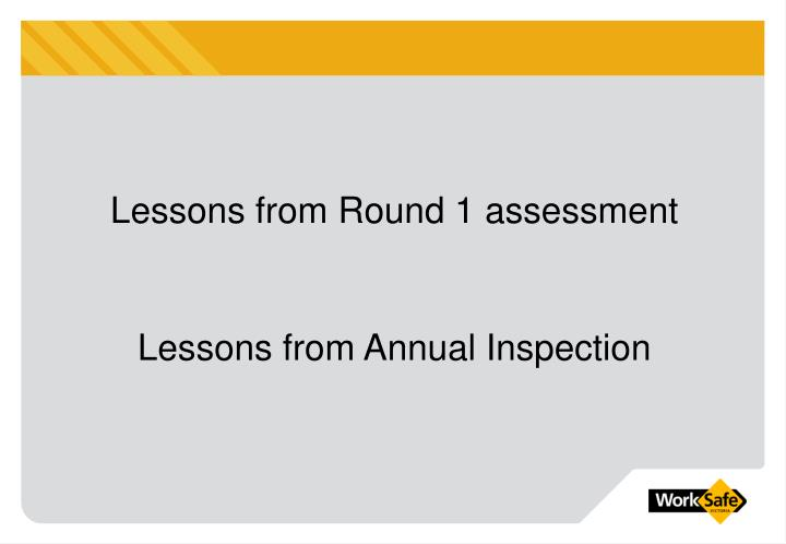 Lessons from Round 1 assessment