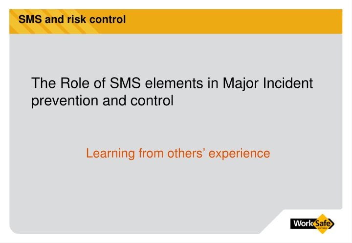 SMS and risk control