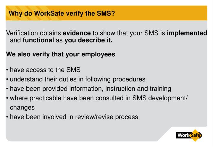 Why do WorkSafe verify the SMS?