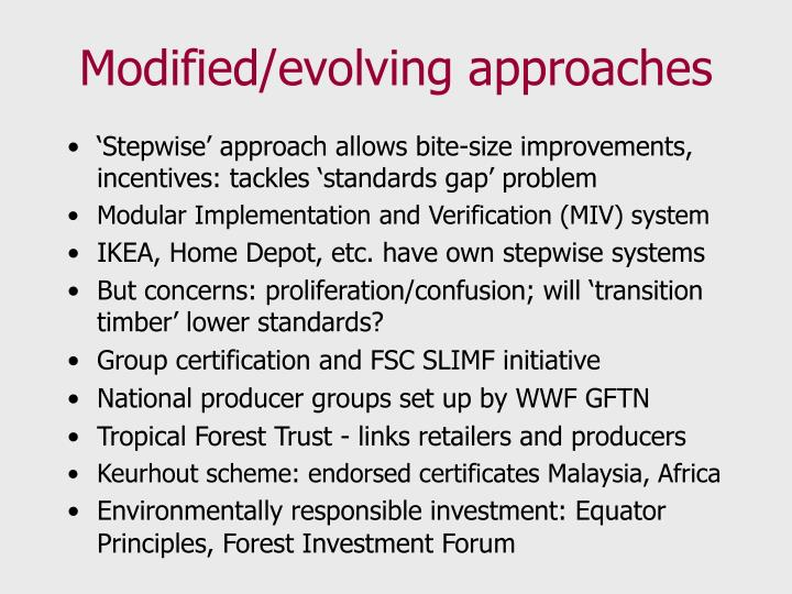 Modified/evolving approaches