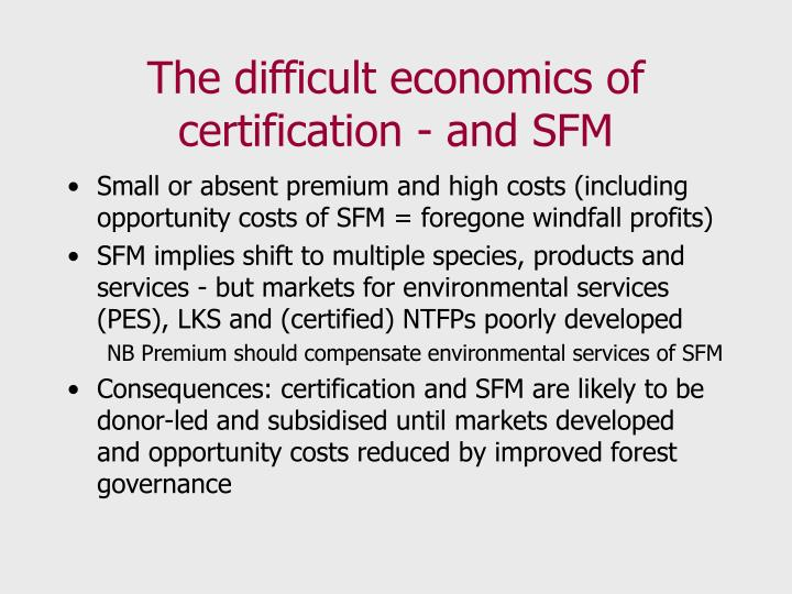 The difficult economics of certification - and SFM