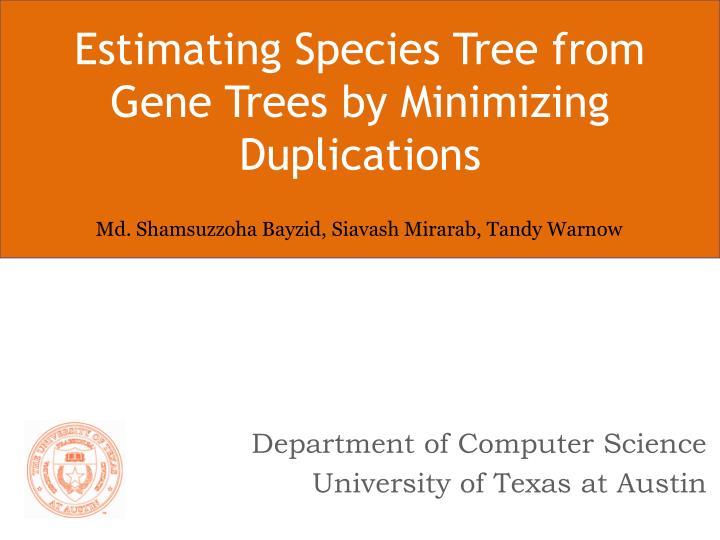Estimating Species Tree from Gene Trees by Minimizing Duplications