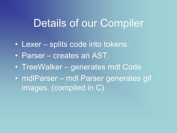 Details of our Compiler