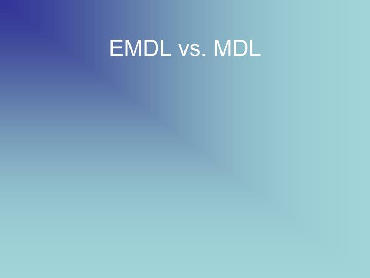 EMDL vs. MDL