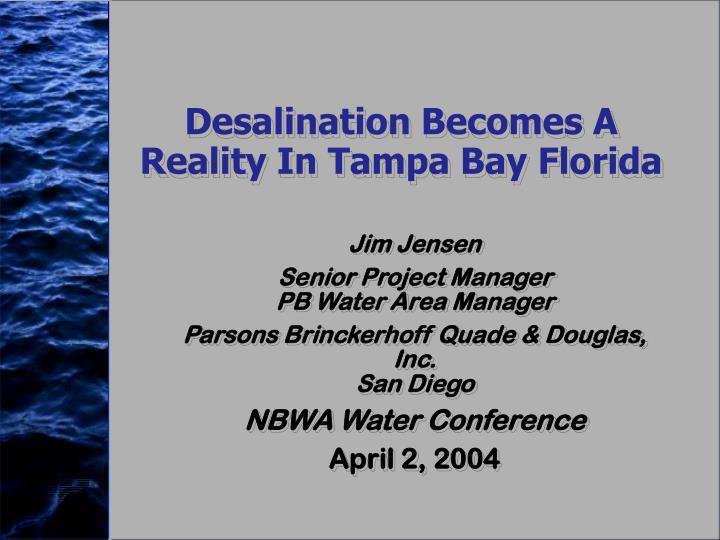 Desalination Becomes A Reality In Tampa Bay Florida