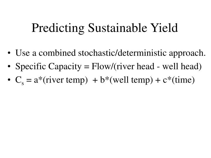 Predicting Sustainable Yield