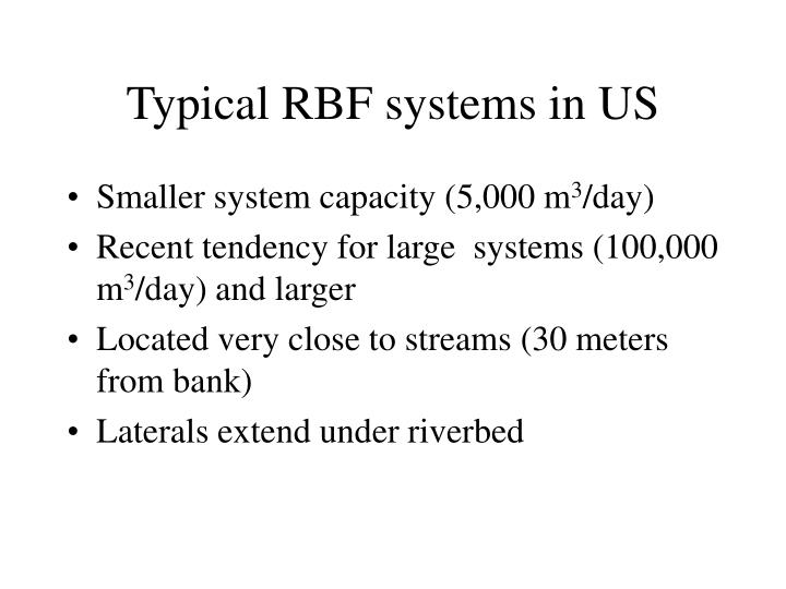 Typical RBF systems in US
