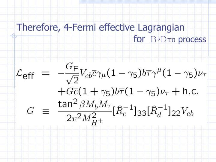 Therefore, 4-Fermi effective Lagrangian