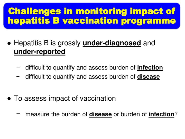 Challenges in monitoring impact of hepatitis B vaccination programme