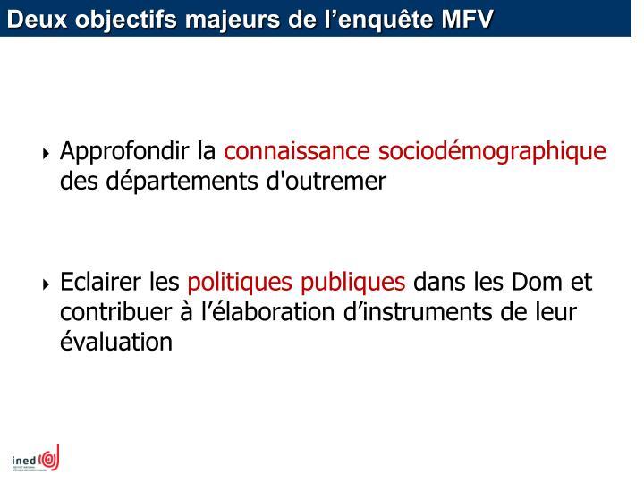 Deux objectifs majeurs de l'enquête MFV