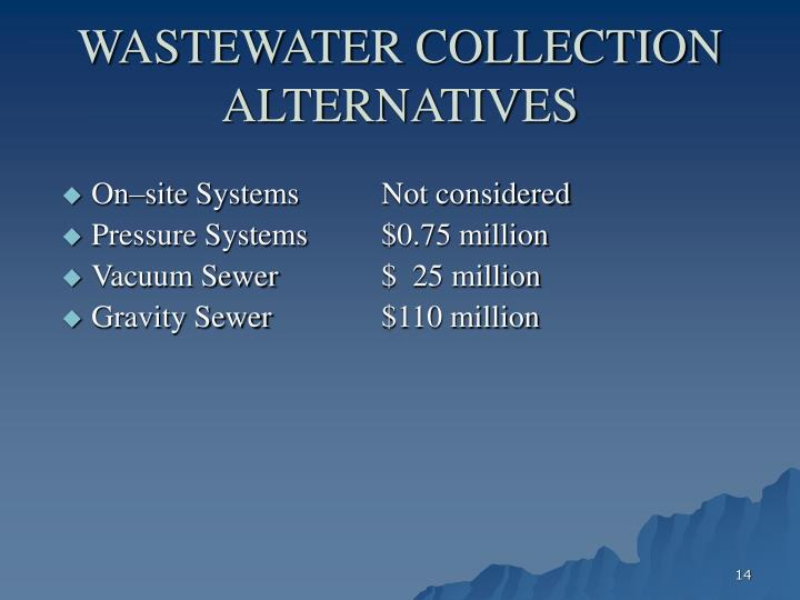 WASTEWATER COLLECTION ALTERNATIVES