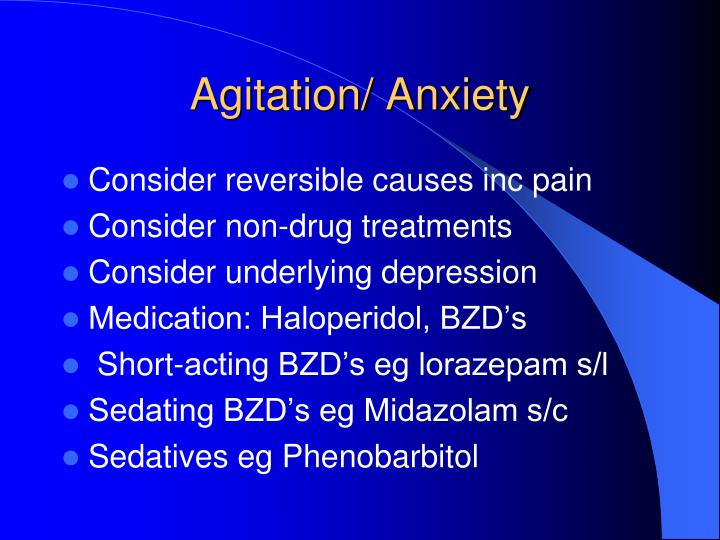 Agitation/ Anxiety
