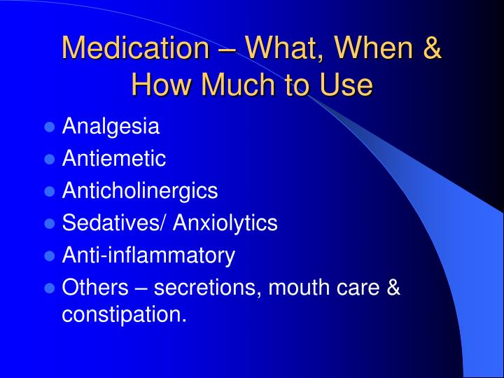 Medication – What, When & How Much to Use