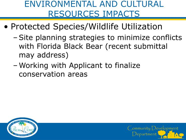ENVIRONMENTAL AND CULTURAL RESOURCES IMPACTS