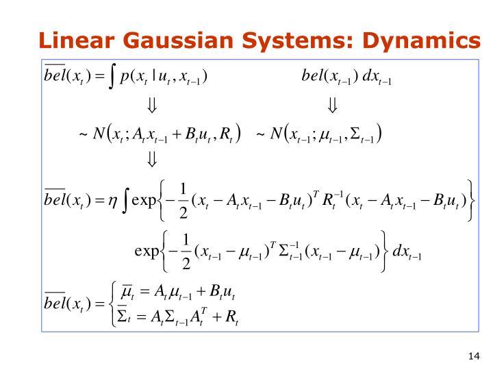 Linear Gaussian Systems: Dynamics