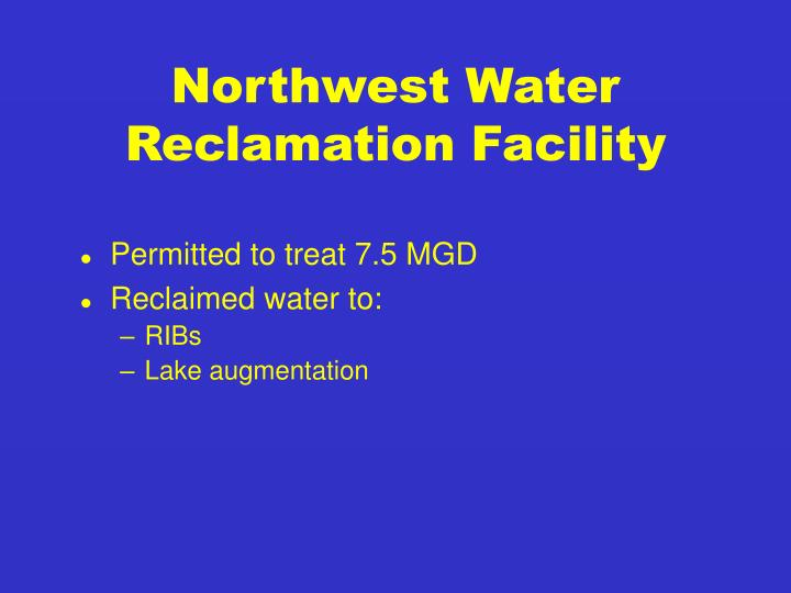 Northwest Water              Reclamation Facility