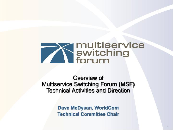 overview of multiservice switching forum msf technical activities and direction