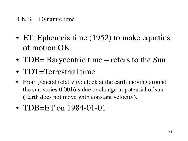 Ch. 3,    Dynamic time
