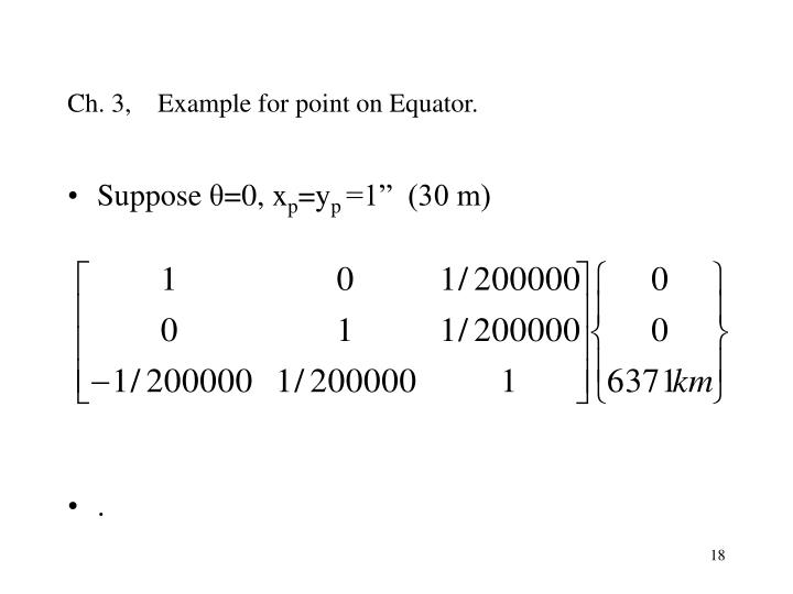 Ch. 3,    Example for point on Equator.