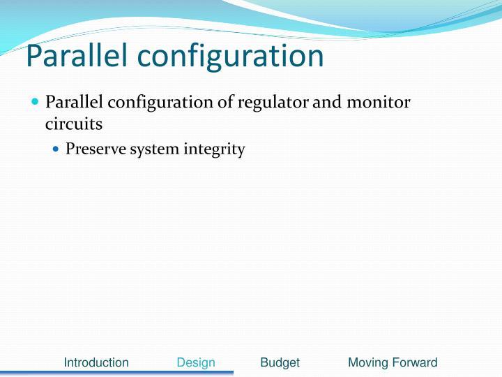 Parallel configuration