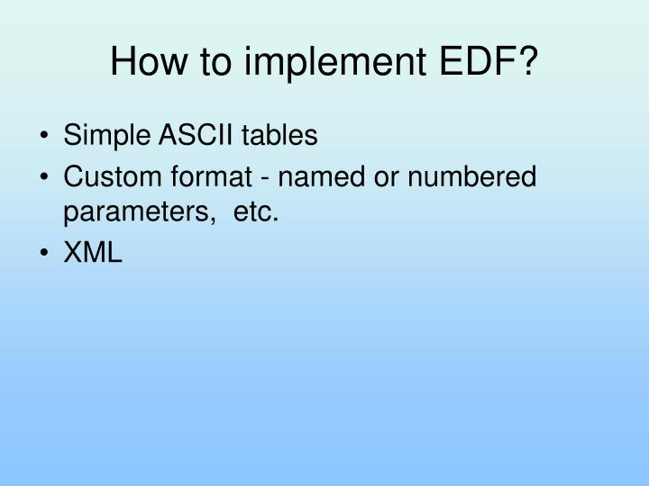 How to implement EDF?