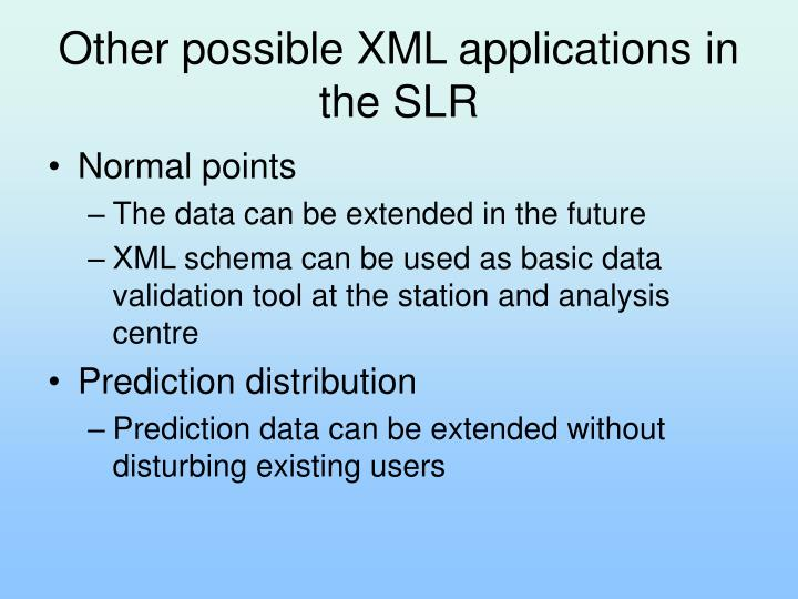 Other possible XML applications in the SLR
