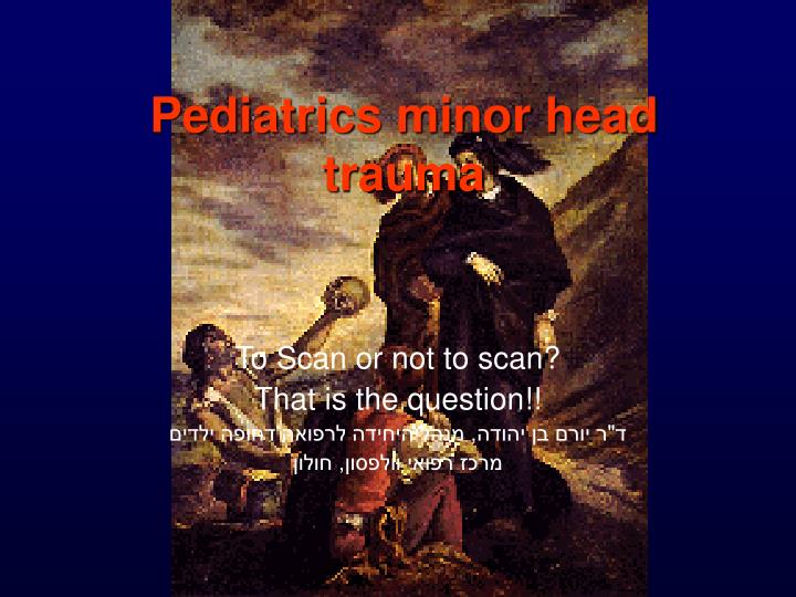 Pediatrics minor head trauma