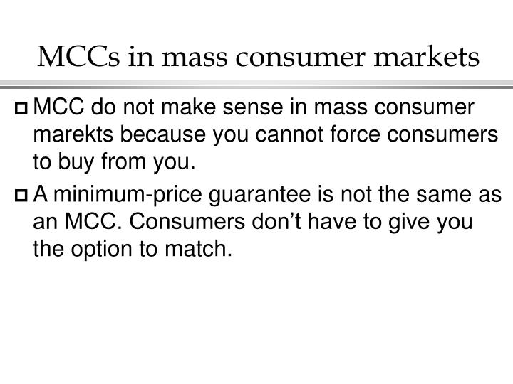 MCCs in mass consumer markets