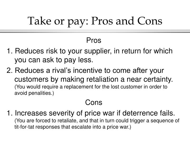 Take or pay: Pros and Cons