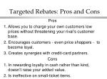 targeted rebates pros and cons