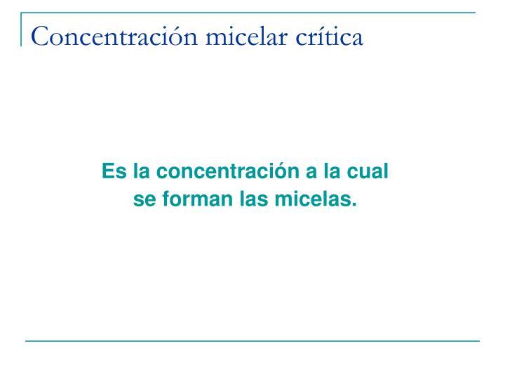 Concentración micelar crítica