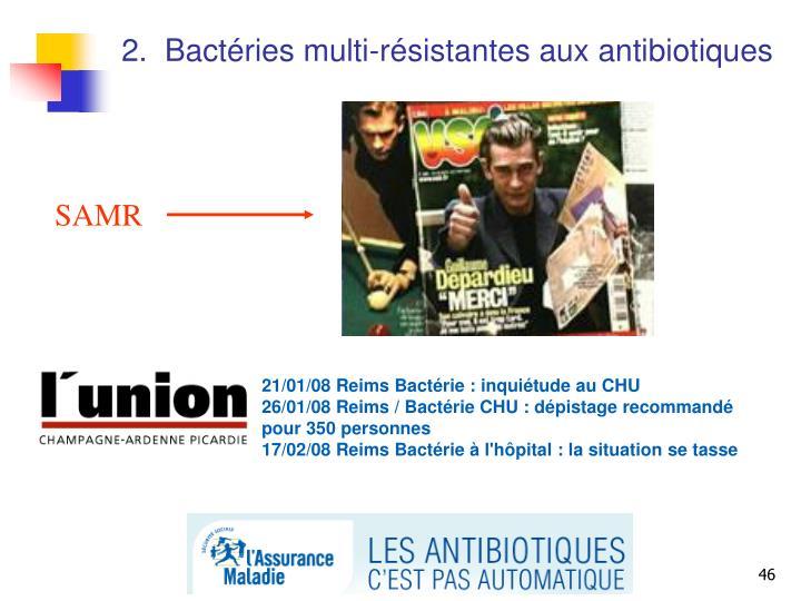 2.  Bactéries multi-résistantes aux antibiotiques