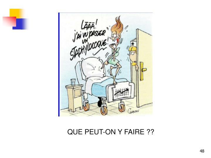 QUE PEUT-ON Y FAIRE ??