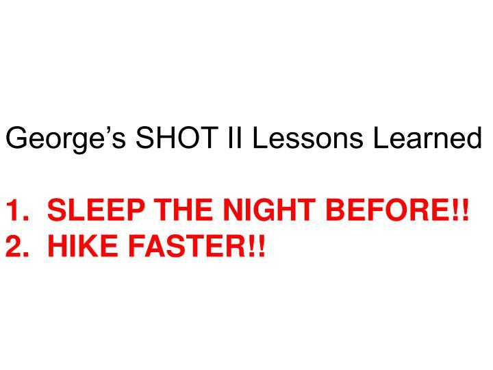 George's SHOT II Lessons Learned