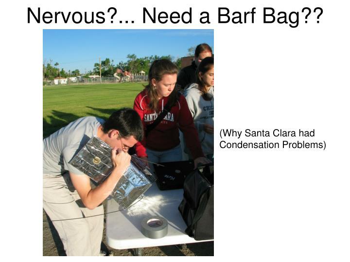 Nervous?... Need a Barf Bag??