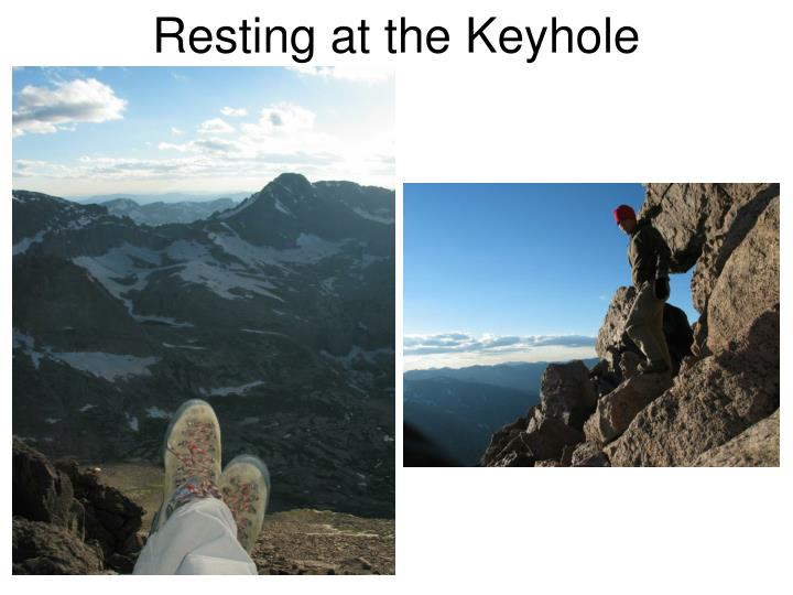 Resting at the Keyhole