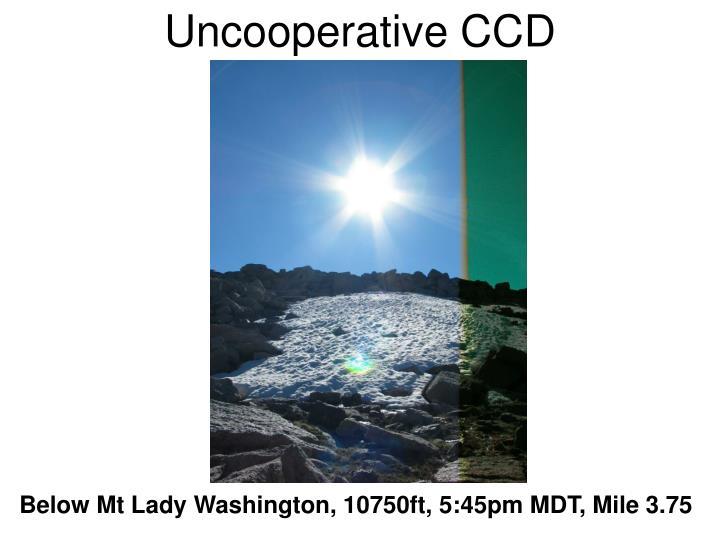 Uncooperative CCD