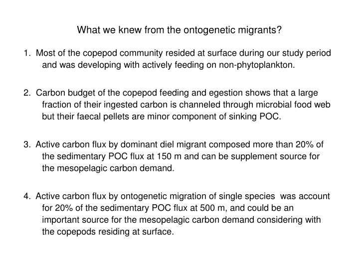 What we knew from the ontogenetic migrants?
