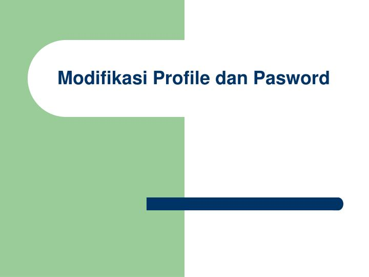 Modifikasi Profile dan Pasword