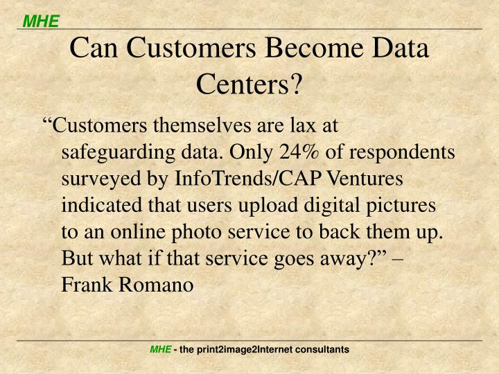 Can Customers Become Data Centers?