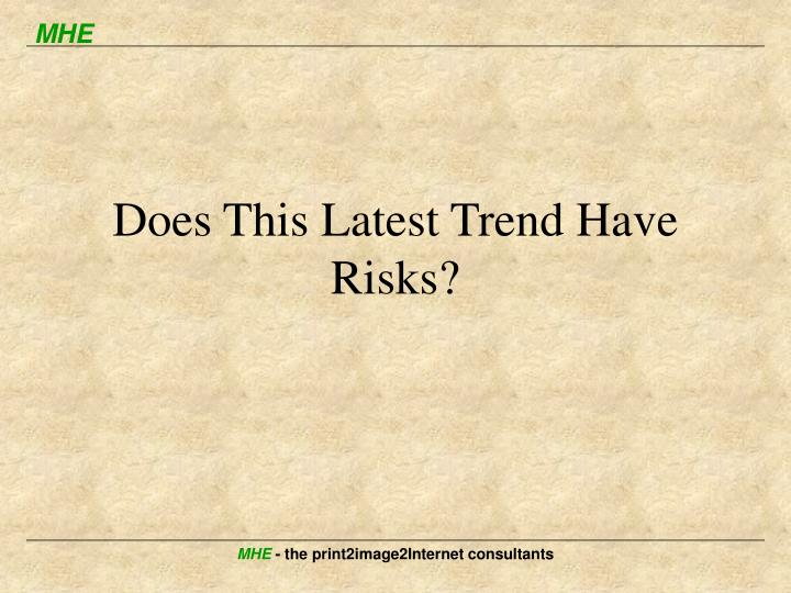 Does This Latest Trend Have Risks?
