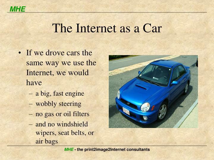 The Internet as a Car