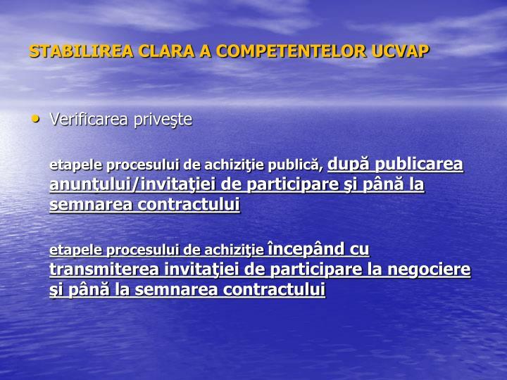 STABILIREA CLARA A COMPETENTELOR UCVAP