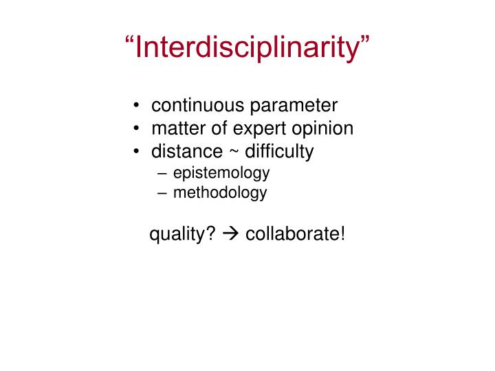 """Interdisciplinarity"""